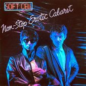 Soft_Cell_-_Non-Stop_Erotic_Cabaret_album_cover